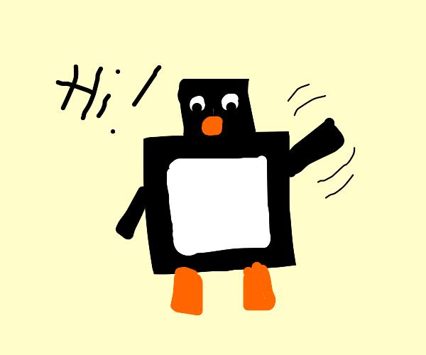 Square penguin says hi