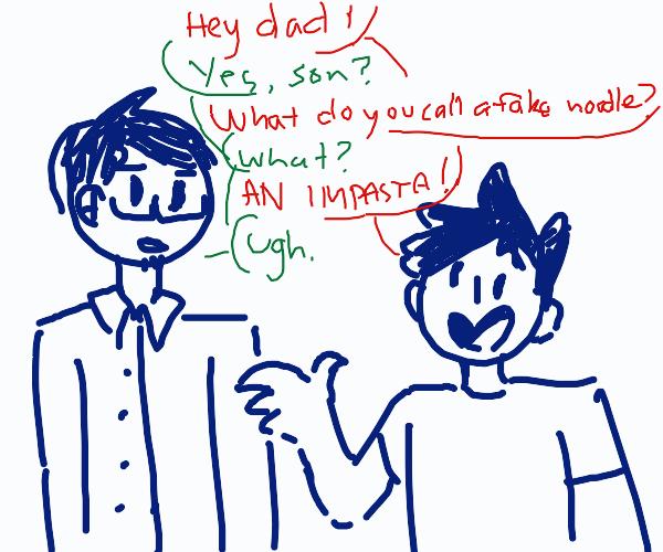 A dad joke, but the son tells it
