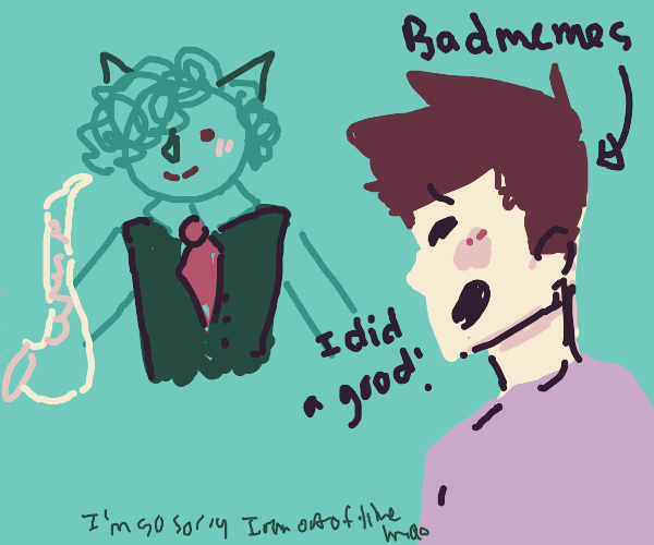 Badmemes is proud of his art