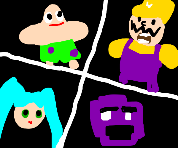 Patrick star/warrio/hatsune miku/purple guy