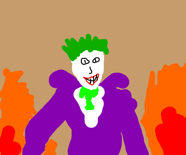Joker? In a house that's on fire?