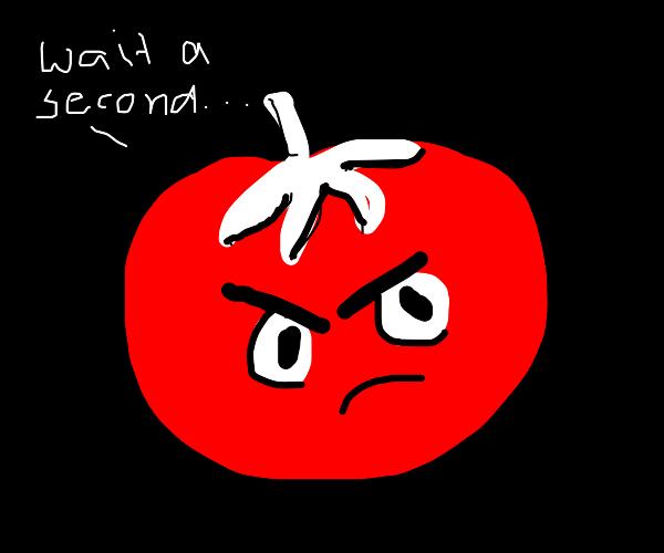 suspicious tomato
