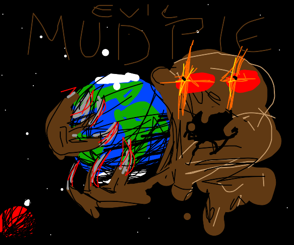 Mud pie grasps earth in its demonic claws