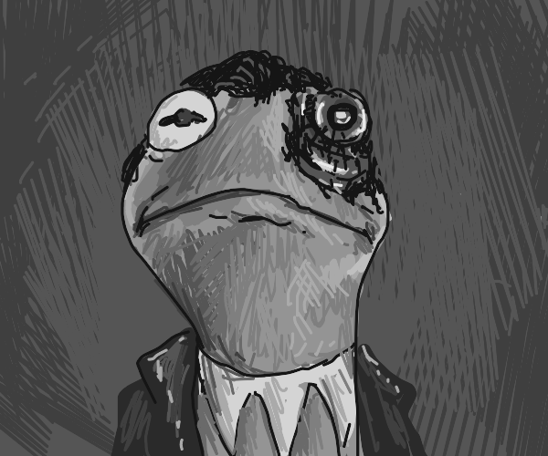 kermit is actually your worst nightmere