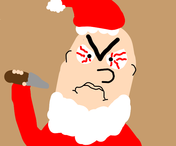 Santa is PISSED.
