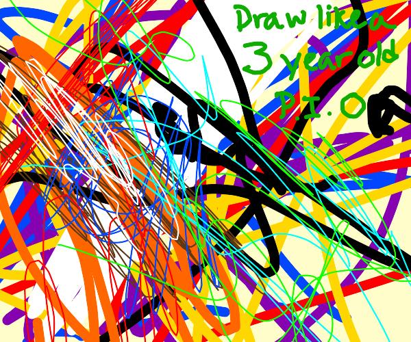 P.I.O Draw like a three year old