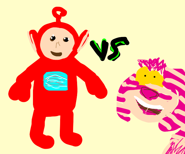 Teletubby vs Cheshire Cat