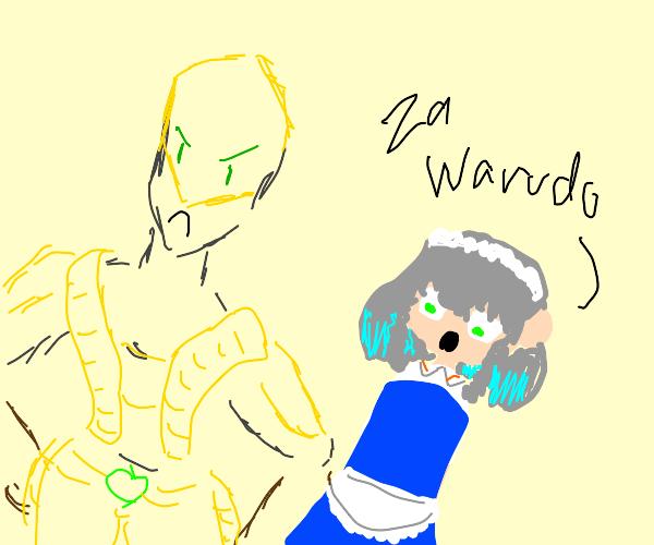 Maid pulls of a ZA WARUDO