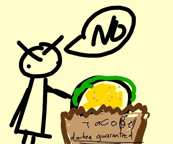 Dude who friggin hates tacos