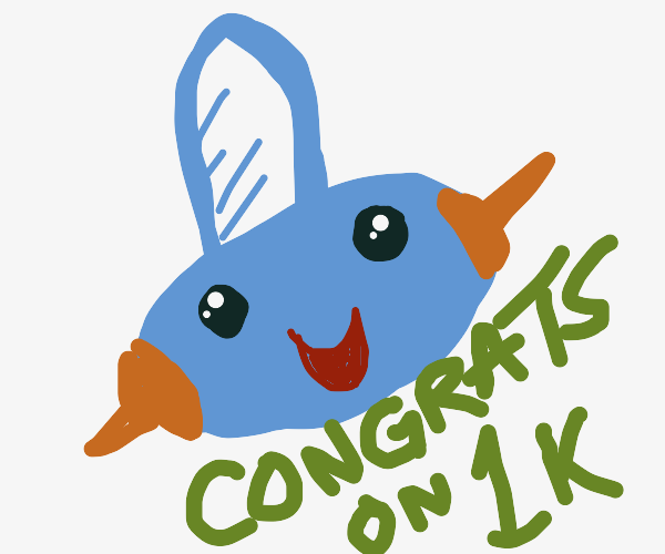 Mudkip says congrats on 1k