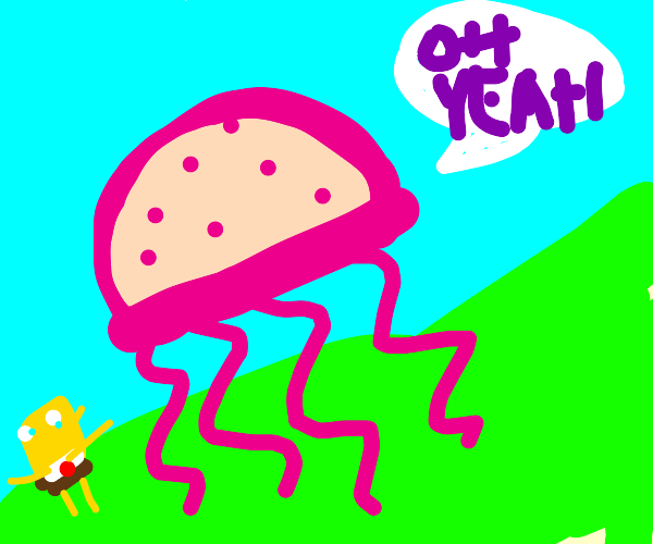 Jellyfish from sponge bob says oh yeah