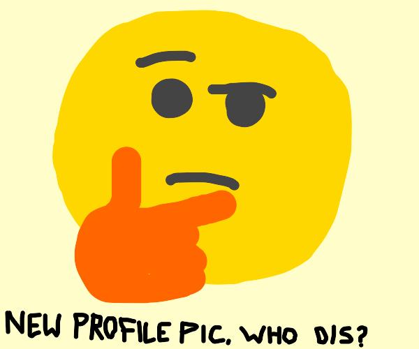 i need a profile pic. make me proud