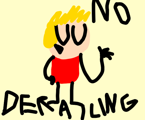"man says ""no derailing"""