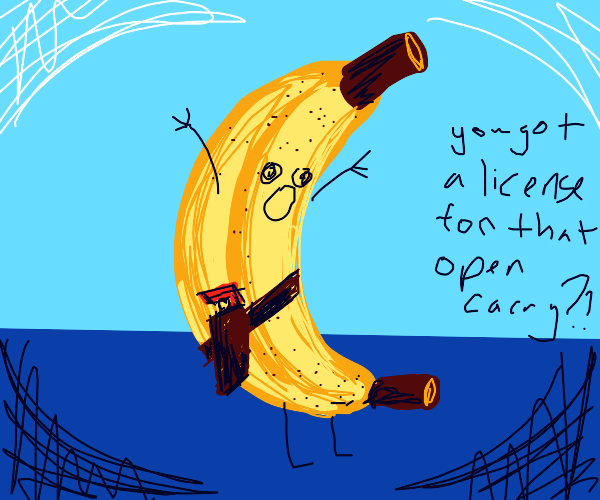 Open Carry of Banana punishable by prison