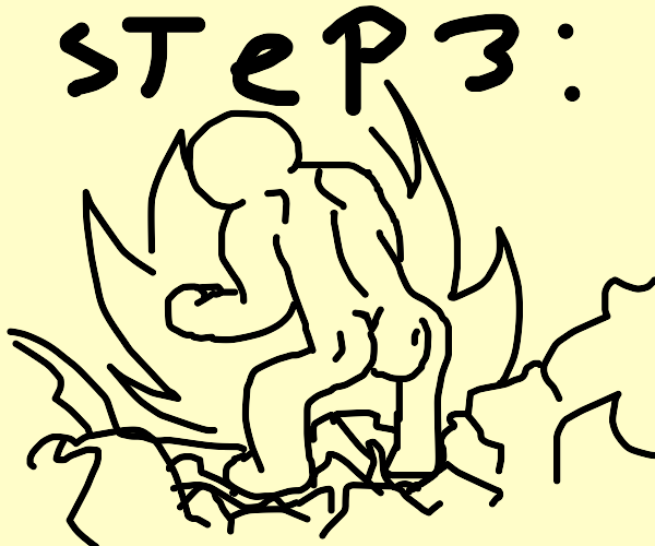 Step 3: squeeze your butt cheeks real hard