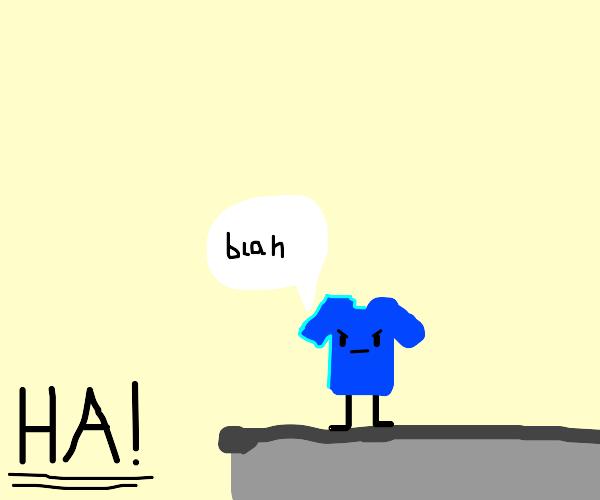 Miserable blue shirt is hilarious
