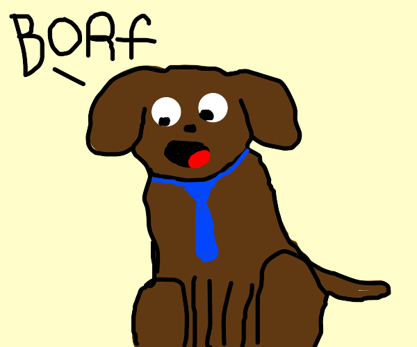 Dog in a tie saying 'Borf'