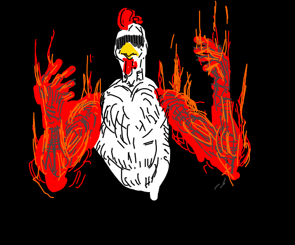 Chicken with fire hands