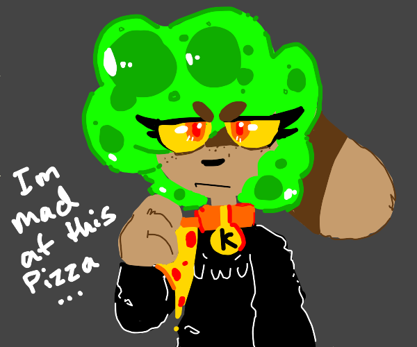 Furry angry at pizza