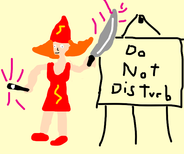 the swordceress likes not to be disturbed