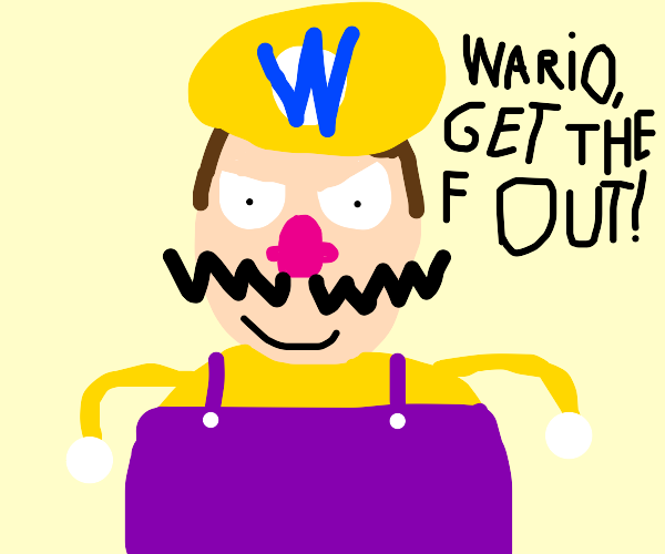 Wario refuses to leave my house