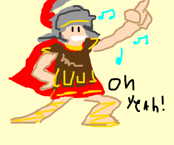 Roman soldier sings and dances