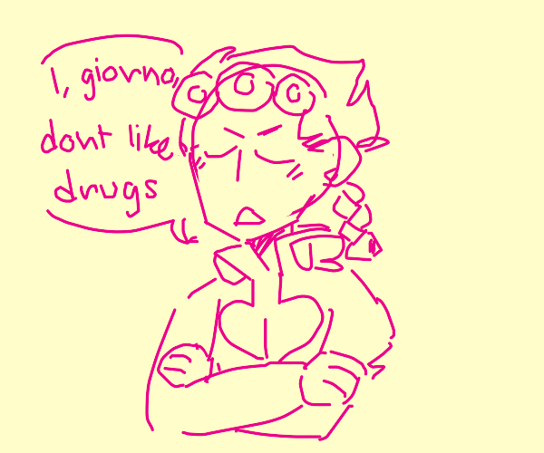 i giorno giovanna dont like drugs