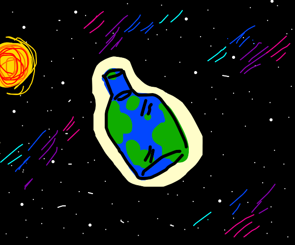 THe eaRth iS a BOtTle