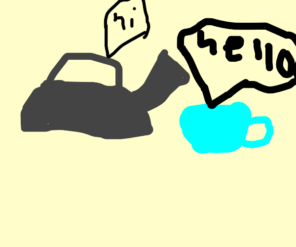 Tea kettle conversing with cup