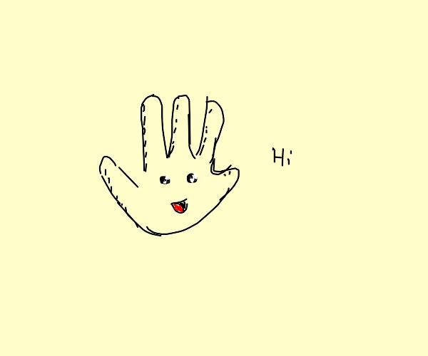 Hand says hey