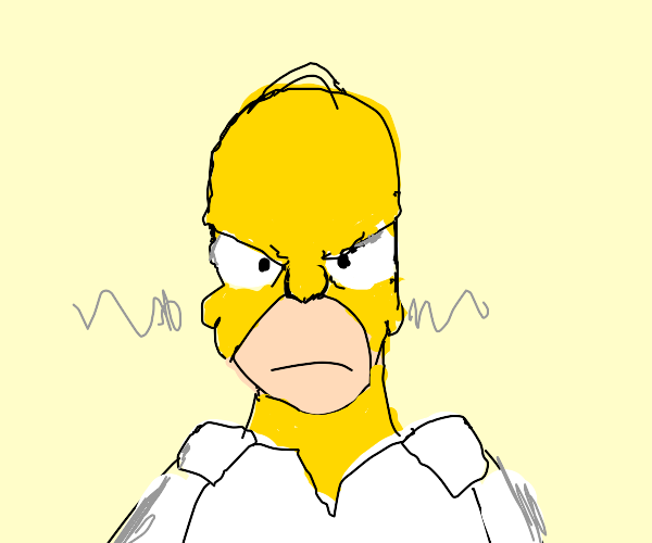 Homer is furious with you (POV)