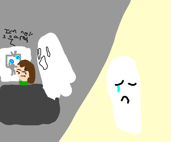 Ghost cries because it knows it can't scare..