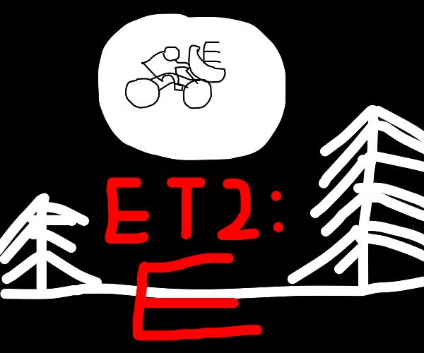 ET sequel where ET is an actual E looking 4 U