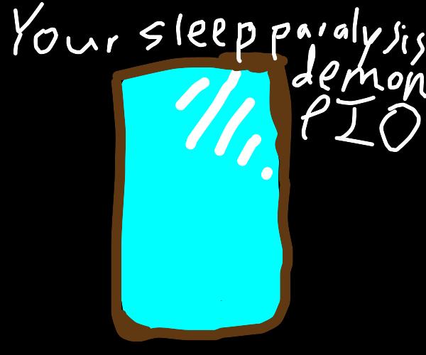 Your sleep paralysis demon