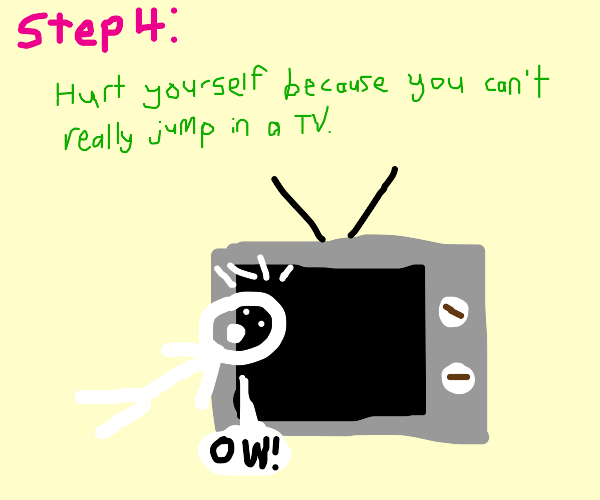 Step 3:jump in a tv