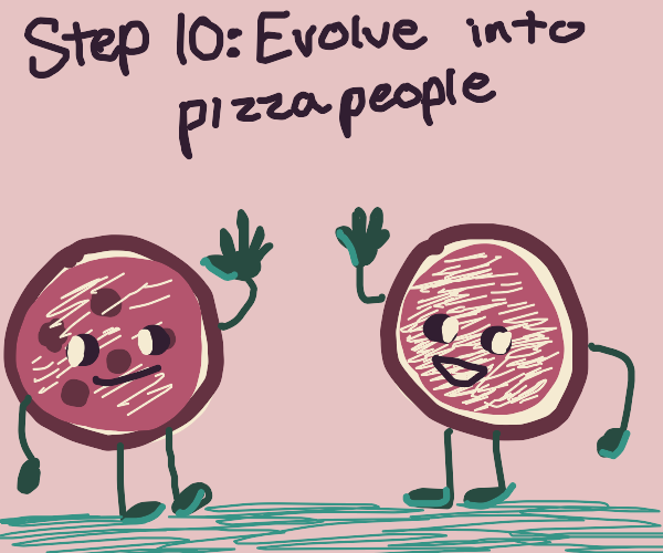 Step 9: Feed the world free pizza