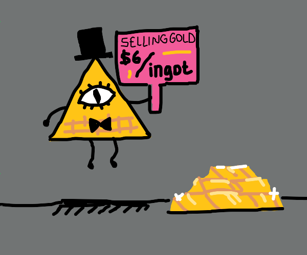 bill cipher sells gold