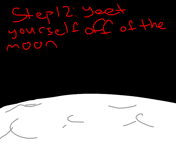 Step 11: Yeet Them Aliens Off The Moon
