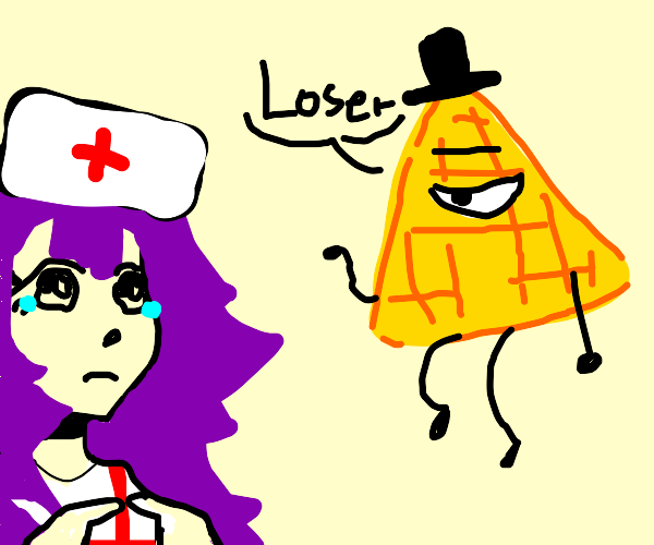 """Bill Cipher says """"loser"""" to a nurse"""
