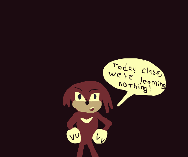 Knuckles is Teaching a Class Nothing