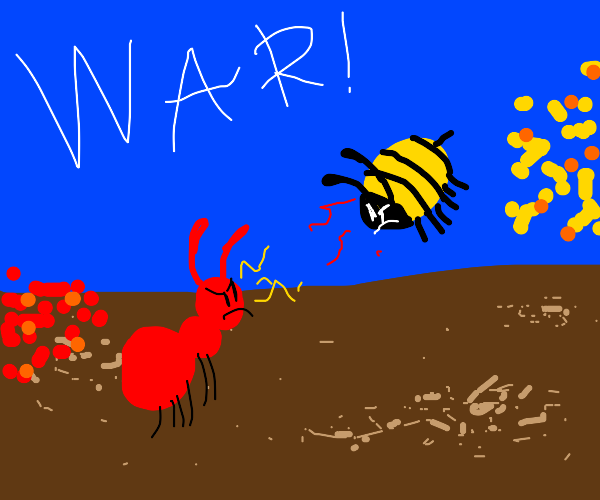 Ant and Bee declare war