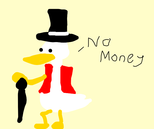 Scrooge McDuck with no cash