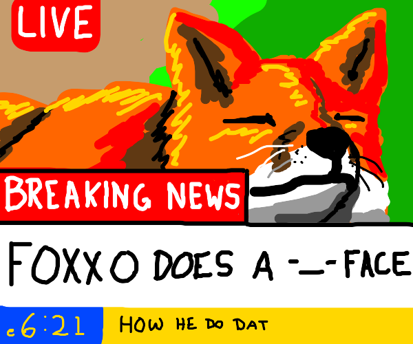 BREAKING NEWS! Fox does the unimpressed face!