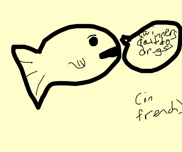 Fish speaks quote in foreign language(French?