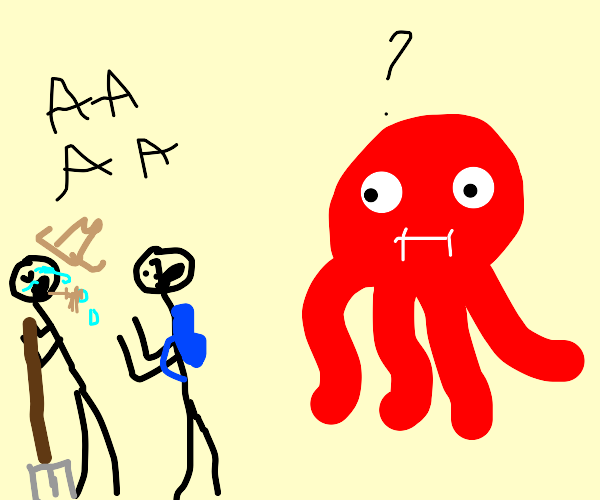 both the farmer AND explorer fear the OCTOPUS