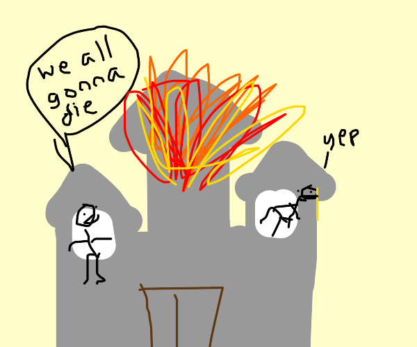 Castle in a firestorm: WE ALL GONNA DIE