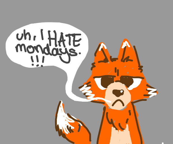 mondays are bad for an fox