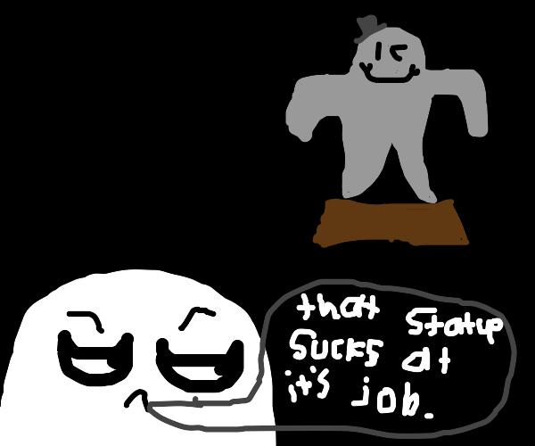 Man says statue sucks at it's job