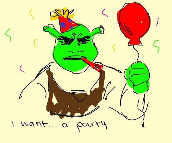 Shrek wants a party