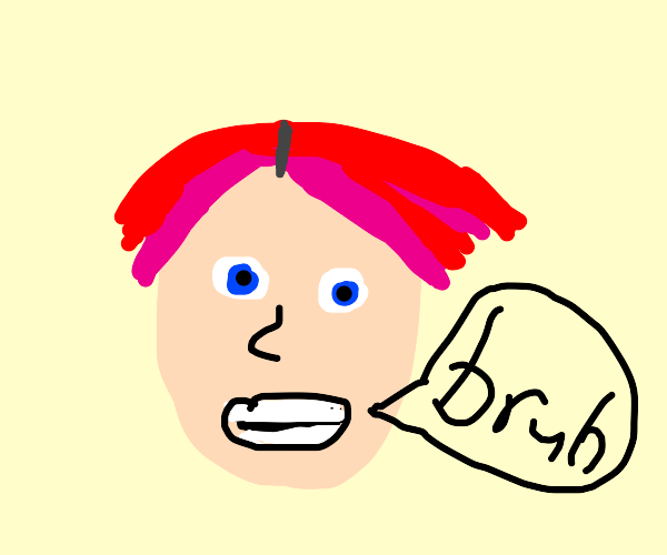 Guy with redish-pink hair says bruh.
